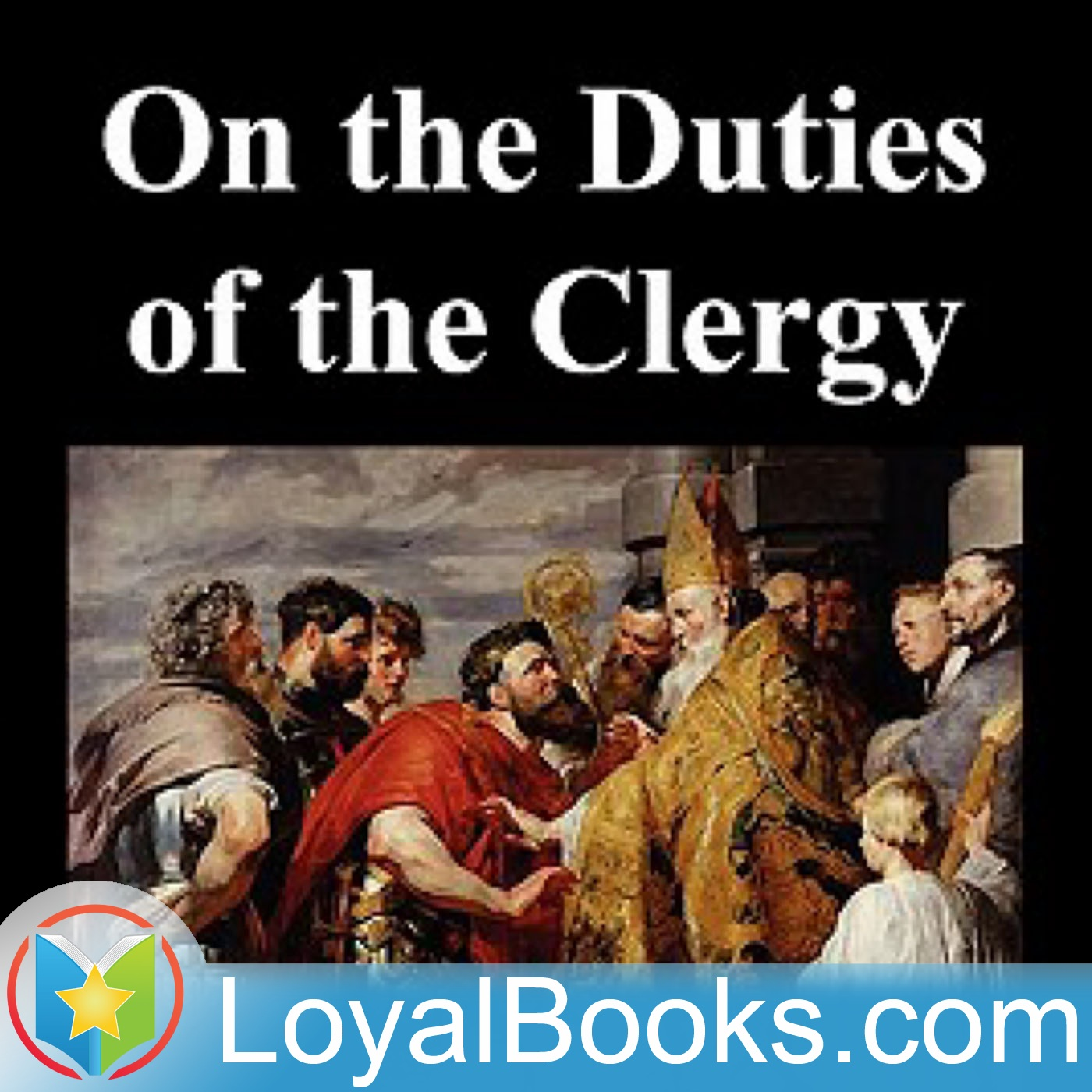 <![CDATA[On the Duties of the Clergy by Saint Ambrose]]>