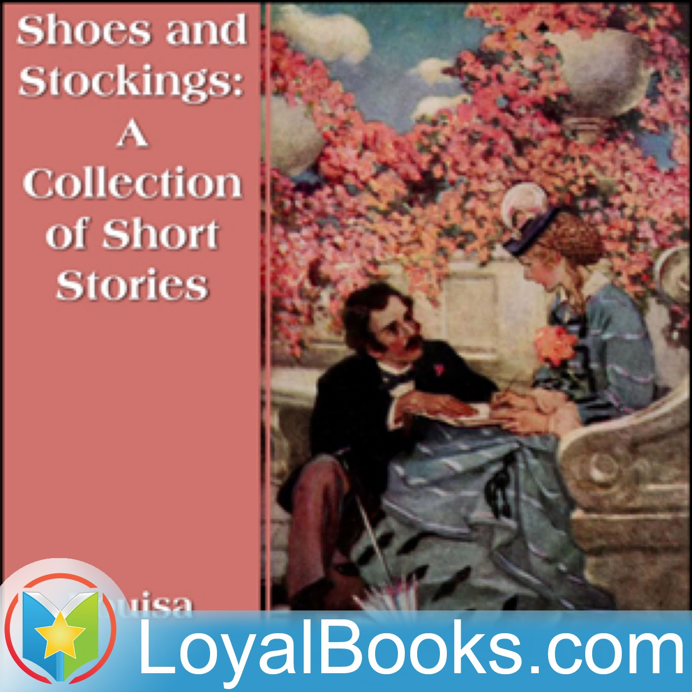<![CDATA[Shoes and Stockings: A Collection of Short Stories by Louisa May Alcott]]>