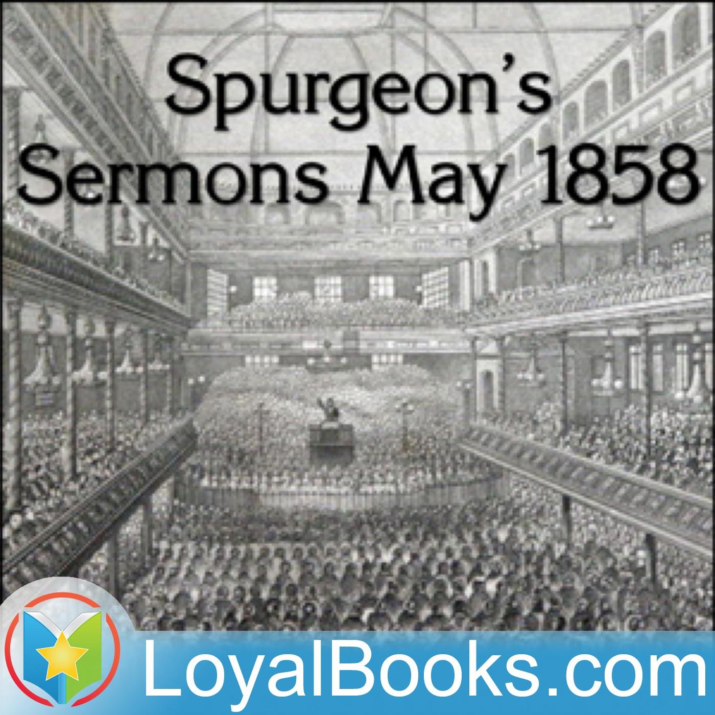 <![CDATA[Spurgeon's Sermons May 1858 by Charles Spurgeon]]>