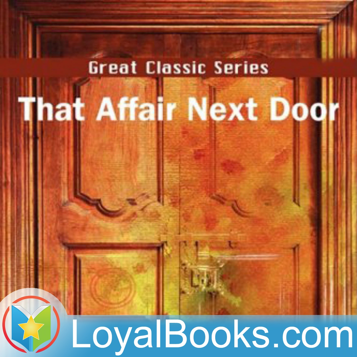 <![CDATA[That Affair Next Door by Anna Katharine Green]]>
