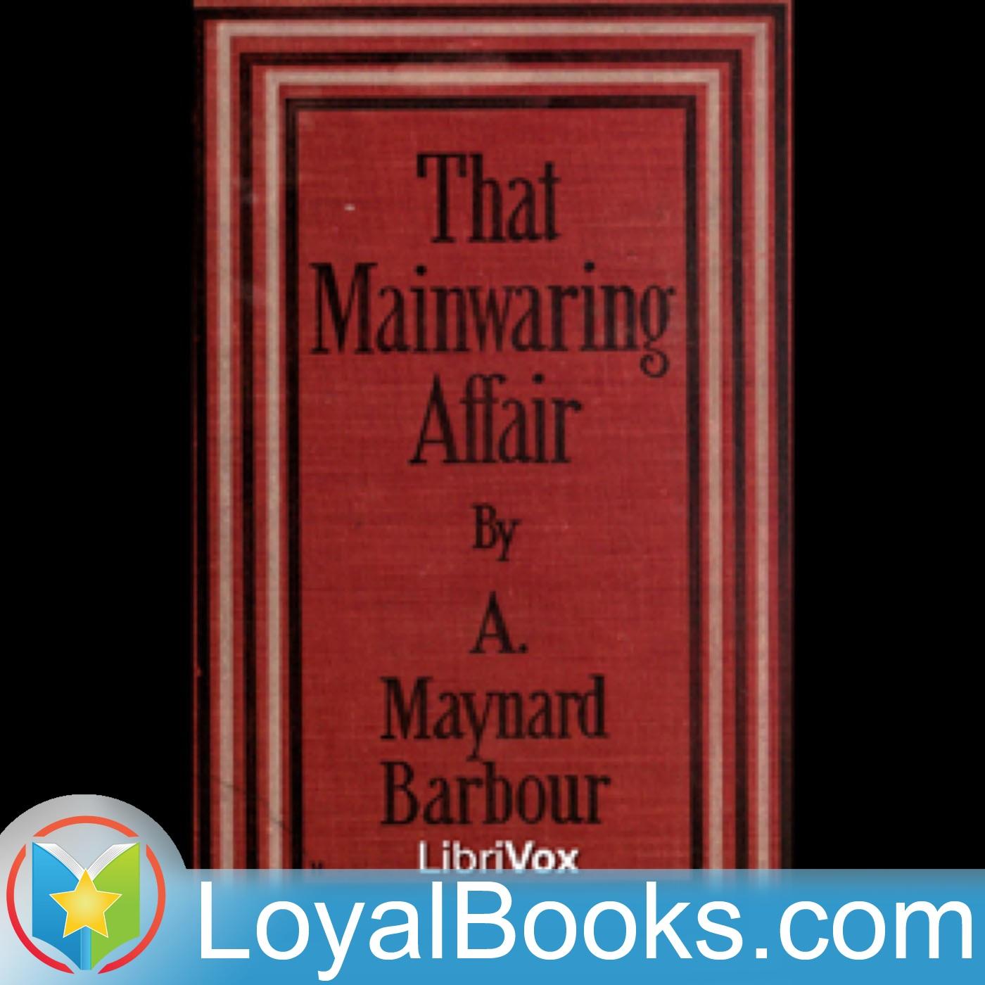<![CDATA[That Mainwaring Affair by Anna Maynard Barbour]]>
