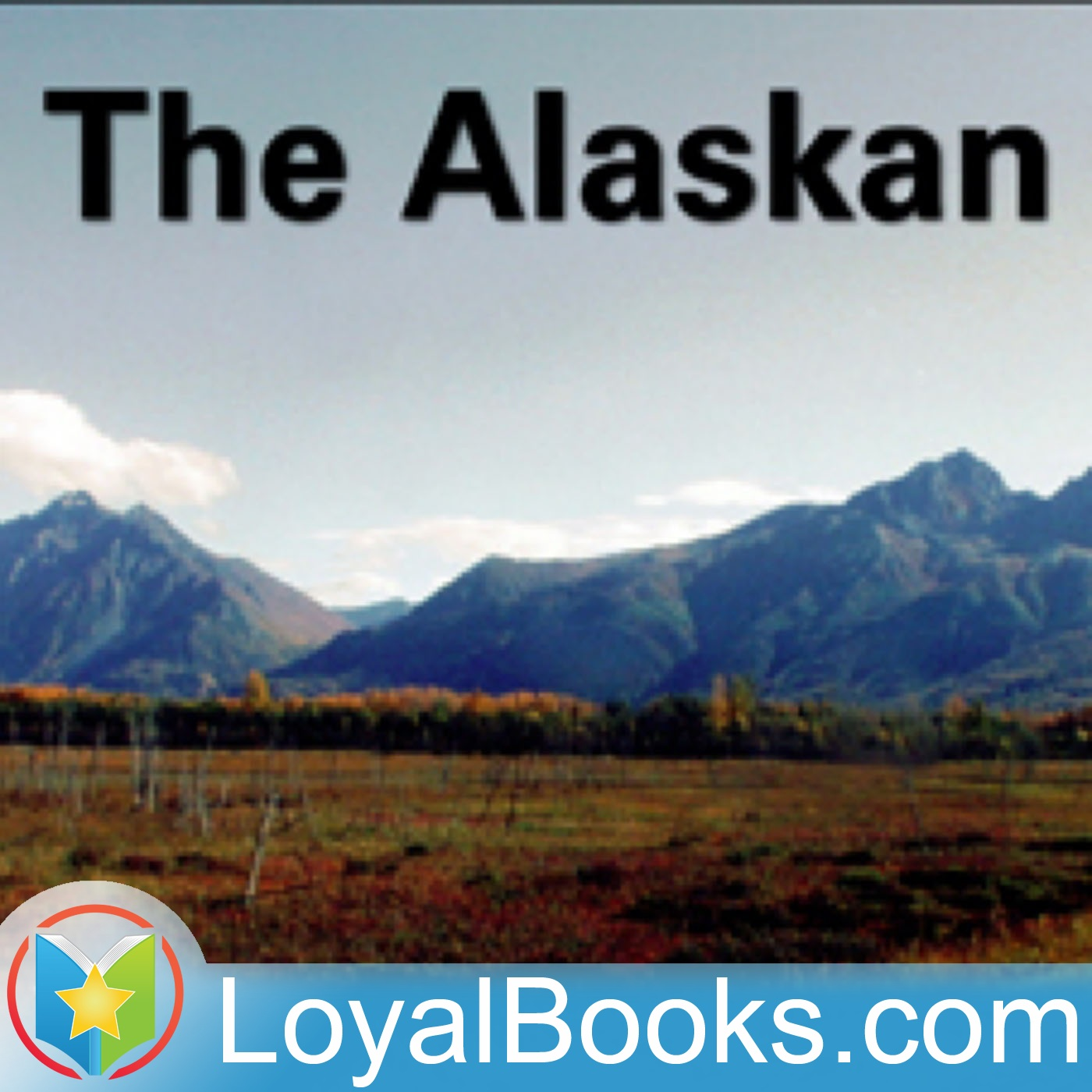 <![CDATA[The Alaskan by James Oliver Curwood]]>