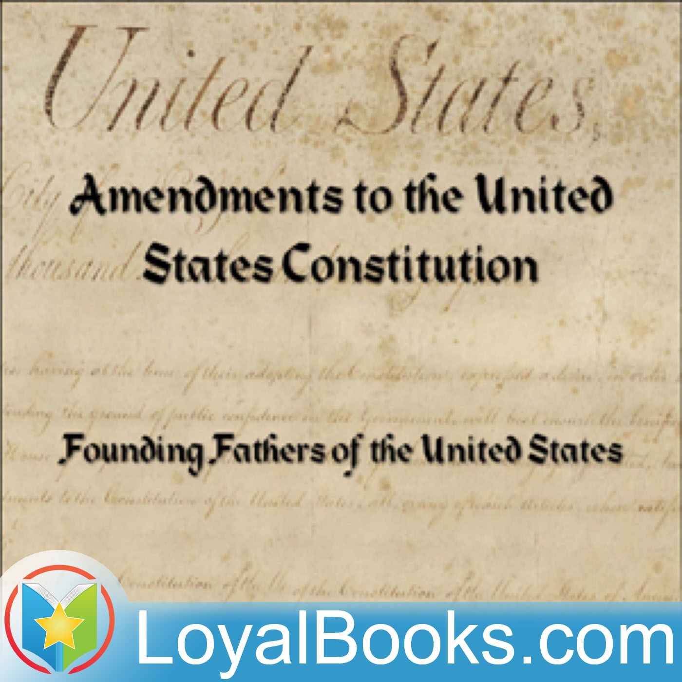 <![CDATA[Bill of Rights & Amendments to the US Constitution by Founding Fathers of the United States]]>