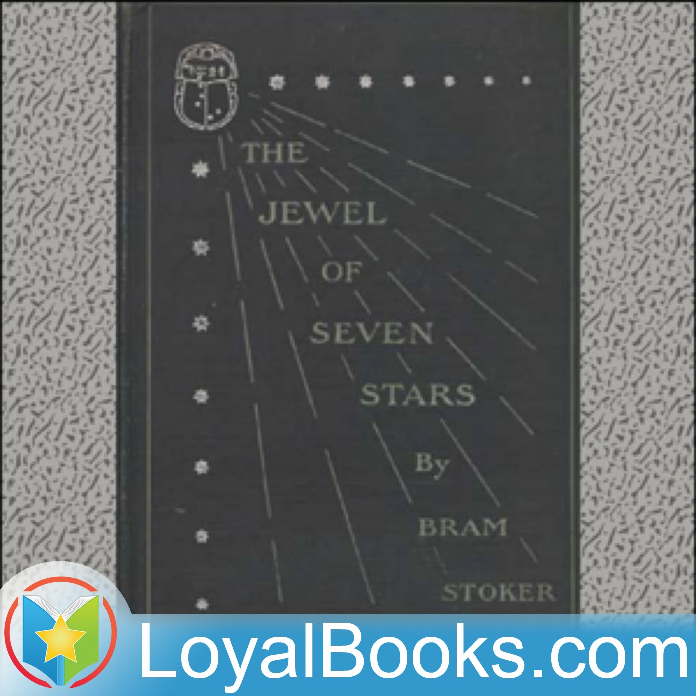 <![CDATA[The Jewel of Seven Stars by Bram Stoker]]>