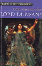 Time and the Gods by Lord Dunsany