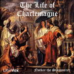 The Life of Charlemagne (Notker) by Notker the Stammerer