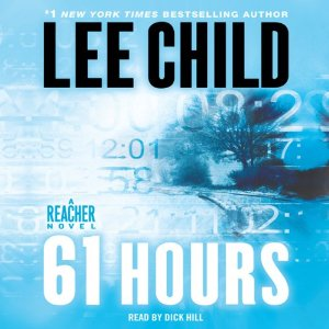 61 Hours: A Jack Reacher Novel (Unabridged) by Lee Child