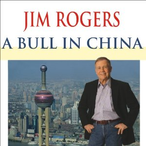 A Bull in China: Investing Profitably in the World's Greatest Market (Unabridged) by Jim Rogers
