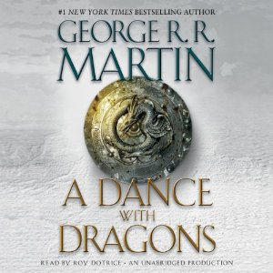 A Dance with Dragons: A Song of Ice and Fire: Book 5 by George R. R. Martin