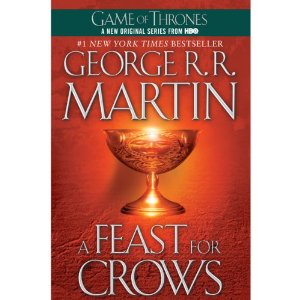 A Feast for Crows: A Song of Ice and Fire: Book 4 by George R. R. Martin