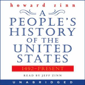 A People's History of the United States: 1492 to Present (Unabridged) by Howard Zinn