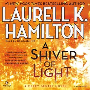 A Shiver of Light: Merry Gentry, Book 9 by Laurell K. Hamilton