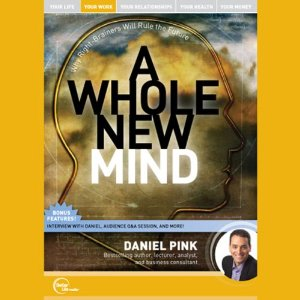 A Whole New Mind (Live) by Daniel Pink