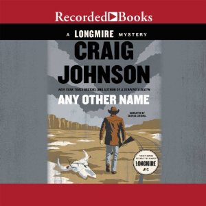 Any Other Name: Walt Longmire, Book 11 by Craig Johnson