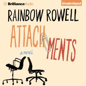 Attachments: A Novel by Rainbow Rowell