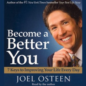 Become a Better You: 7 Keys to Improving Your Life Every Day by Joel Osteen
