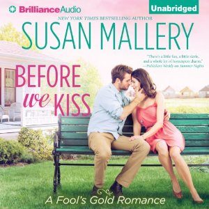 Before We Kiss: Fool's Gold Romance, Book 14 by Susan Mallery