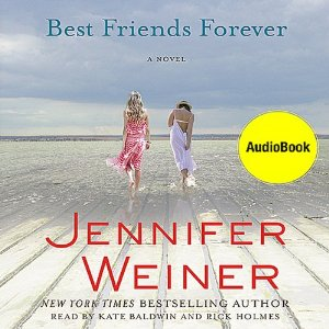 Best Friends Forever: A Novel by Jennifer Weiner