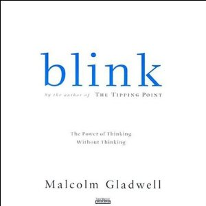 Blink: The Power of Thinking Without Thinking (Unabridged) by Malcolm Gladwell