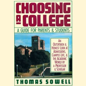 Choosing a College: A Guide for Parents and Students (Unabridged) by Thomas  Sowell