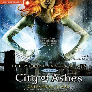 City of Ashes: The Mortal Instruments, Book Two (Unabridged) by Cassandra Clare