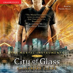 City of Glass: The Mortal Instruments, Book 3 by Cassandra Clare