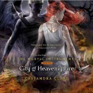 City of Heavenly Fire: The Mortal Instruments, Book 6 by Cassandra Clare