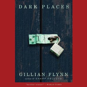 Dark Places: A Novel by Gillian Flynn