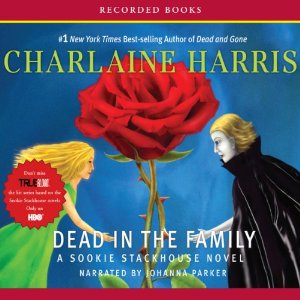 Dead In the Family: Sookie Stackhouse Southern Vampire Mystery #10 (Unabridged) by Charlaine Harris