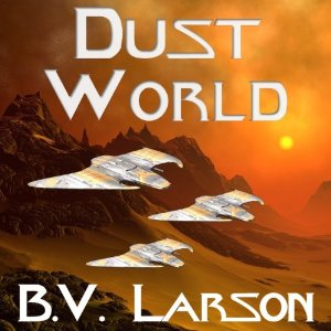 Dust World: Undying Mercenaries, Book 2 by B. V. Larson