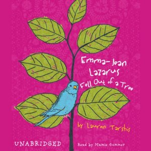 Emma-Jean Lazarus Fell Out of a Tree (Unabridged) by Lauren Tarshis
