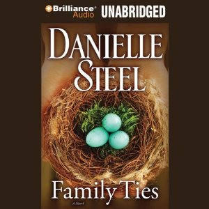 Family Ties: A Novel (Unabridged) by Danielle Steel