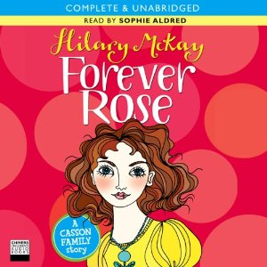 Forever Rose (Unabridged) by Hilary McKay