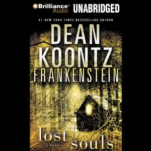 Frankenstein, Book Four: Lost Souls (Unabridged) by Dean Koontz