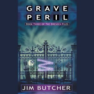 Grave Peril: The Dresden Files, Book 3 by Jim Butcher