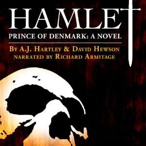 Hamlet, Prince of Denmark: A Novel by A. J. Hartley, David Hewson