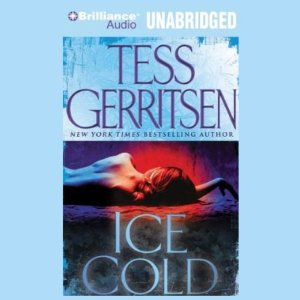 Ice Cold (Unabridged) by Tess Gerritsen
