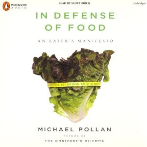 In Defense of Food (Unabridged) by Michael Pollan