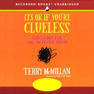It's OK If You're Clueless: And 23 More Tips for the College Bound (Unabridged) by Terry McMillan