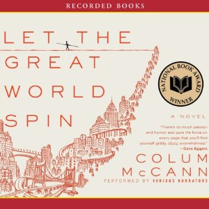 Let the Great World Spin (Unabridged) by Colum McCann