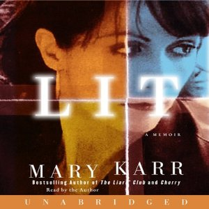 Lit: A Memoir (Unabridged) by Mary Karr