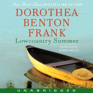 Lowcountry Summer: A Plantation Novel (Unabridged) by Dorothea Benton Frank