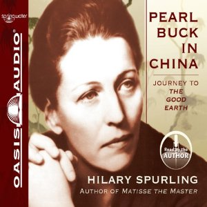Pearl Buck in China: Journey to The Good Earth (Unabridged) by Hilary Spurling
