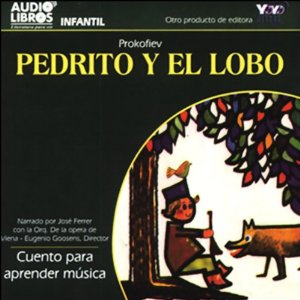 Pedrito y el Lobo: Cuento para aprender musica [Peter and the Wolf: A Tale to Learn Music] (Texto Completo) by Prokofiev