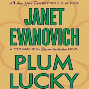 Plum Lucky (Unabridged) by Janet Evanovich