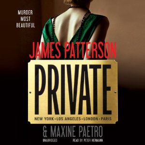 Private (Unabridged) by James Patterson, Maxine Paetro