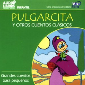 Pulgarcita y Otros Cuentos Clasicos [Little Thumb and Other Classic Tales] by Charles Perrault and more