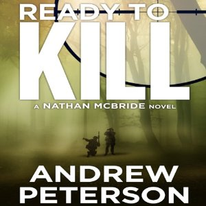 Ready to Kill: Nathan McBride, Book 4 by Andrew Peterson
