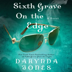 Sixth Grave on the Edge: Charley Davidson, Book 6 by Darynda Jones