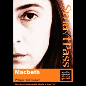 SmartPass Audio Education Study Guide to Macbeth (Unabridged, Dramatised) by William Shakespeare and Simon Potter